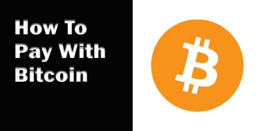 How To Pay With Bitcoin